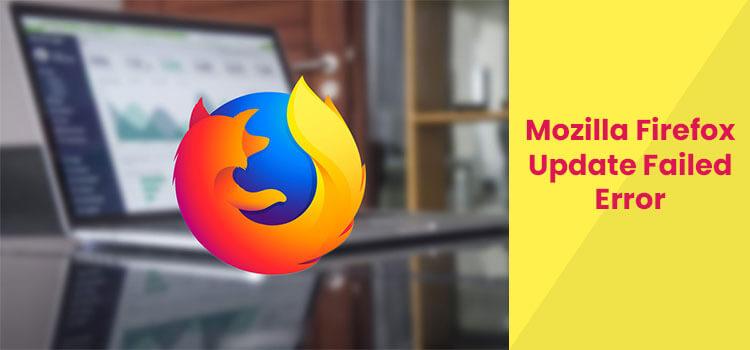 Mozilla Firefox Update Failed